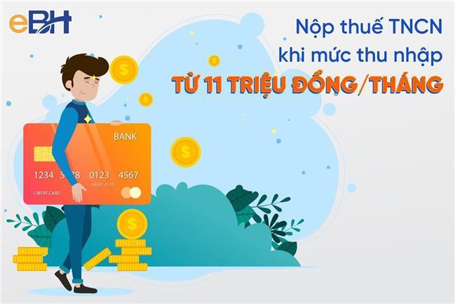 Từ 1/7/2020 thu nhập từ 11 triệu đồng/tháng người lao động phải nộp thuế thu nhập cá nhân.