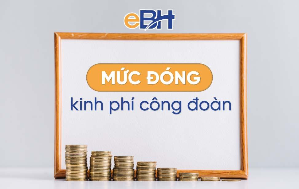 Mức đóng kinh phí công đoàn bằng 2% quỹ tiền lương làm căn cứ đóng BHXH.