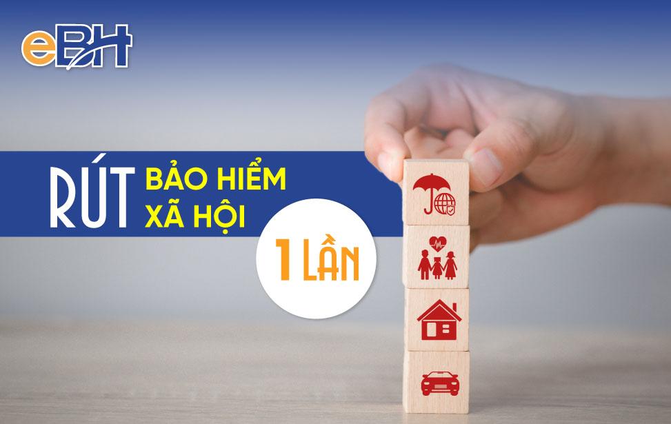 Hướng dẫn rút BHXH 1 lần đối với người tham gia BHXH tự nguyện năm 2021